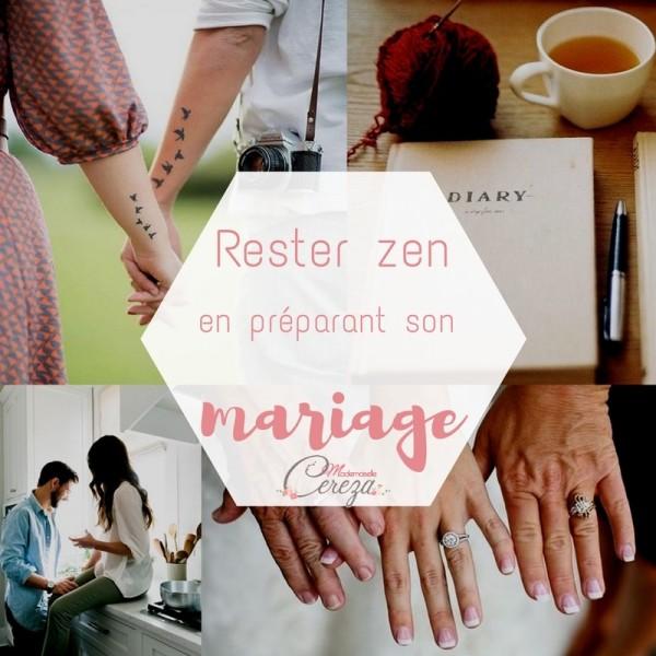 rester-zen-calme-en-preparant-son-mariage-conseils-astuces-mademoiselle-cereza-blog-1