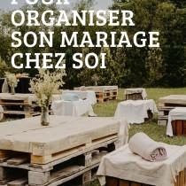 organiser-son-mariage-chez soi-a-la-maison-conseils-melle-cereza-blog-mariage